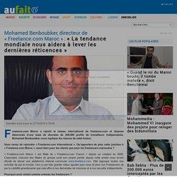 Mohamed Benboubker, directeur de «Freelance.com Maroc»: «La tendance mondiale nous aidera à lever les dernières réticences»