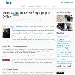 Benbox v3.7.99 découverte & réglages pour CNC laser – Siine