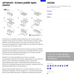 uH bench - le banc public open source - xuv.be