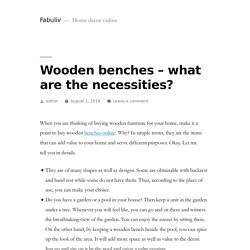 Wooden benches – what are the necessities? – Fabuliv