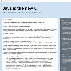 Tuning and benchmarking Java 7's Garbage Collectors: Default, CMS and G1