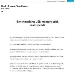 Benchmarking USB memory stick read speeds – Best rTorrent Seedboxes
