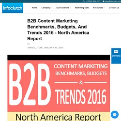 B2B Content Marketing Benchmarks, Budgets, and Trends 2016 [Infographic]