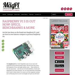 Raspberry Pi 3 is out now! Specs, benchmarks & more - The MagPi MagazineThe MagPi Magazine