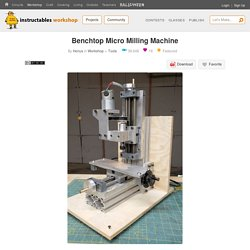 Benchtop Micro Milling Machine: 7 Steps