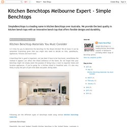 Kitchen Benchtops Melbourne Expert - Simple Benchtops: Kitchen Benchtop Materials You Must Consider
