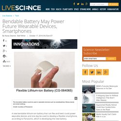Bendable Battery May Power Future Wearable Devices, Smartphones