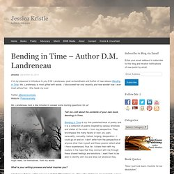 Bending in Time – Author D.M. Landreneau « Jessica Kristie