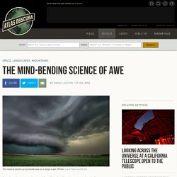 The Mind-Bending Science of Awe