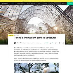 7 Mind-Bending Bent Bamboo Structures
