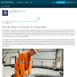 Pipe Bending Technology- A Cutting Edge: steeltubes