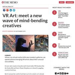 VR Art: meet a new wave of mind-bending virtual reality artists