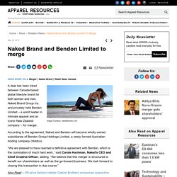 Naked Brand and Bendon Limited to merge