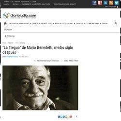 """""""La Tregua"""" de Mario Benedetti, medio siglo después"""