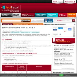 Bénéfice imposable IR ou IS LégiFiscal