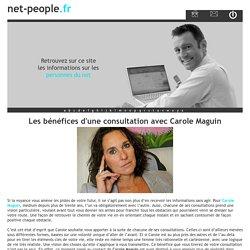 Les bénéfices d'une consultation avec Carole Maguin - net-people.fr
