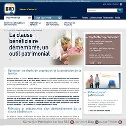 La clause bénéficiaire démembrée, un outil patrimonial, assurance vie, succession - Chronique Gan Patrimoine
