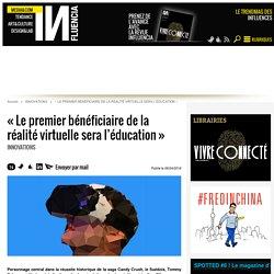 « Le premier bénéficiaire de la réalité virtuelle sera l'éducation »