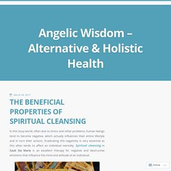 THE BENEFICIAL PROPERTIES OF SPIRITUAL CLEANSING