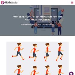 How beneficial is 2D animation for the animation industry?