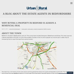 Why Buying a Property in Bedford is Always a Beneficial Deal – A Blog About The Estate Agents in Bedfordshire