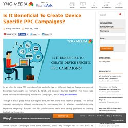 Is It Beneficial To Create Device Specific PPC Campaigns? - Digital Marketing Agency Delhi