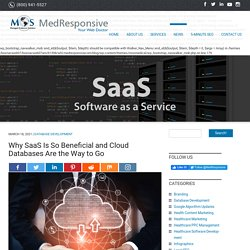 Why SaaS Is So Beneficial and Cloud Databases Are the Way to Go