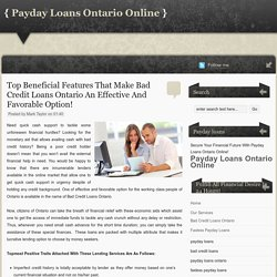 Top Beneficial Features That Make Bad Credit Loans Ontario An Effective And Favorable Option! ~ Payday Loans Ontario Online