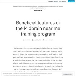 Beneficial features of the Midbrain near me training program – MindTech