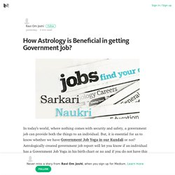 How Astrology is Beneficial in getting Government Job? – Medium