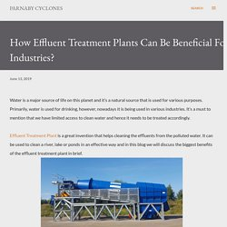 How Effluent Treatment Plants Can Be Beneficial For Industries?