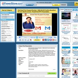 Dial Gmail Tech Support Number 1-866-224-8319 will be Beneficial for your Gmail account PowerPoint presentation