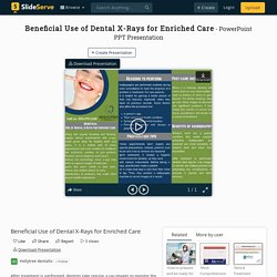 Beneficial Use of Dental X-Rays for Enriched Care