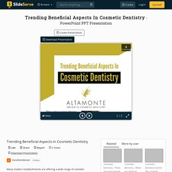 Trending Beneficial Aspects In Cosmetic Dentistry
