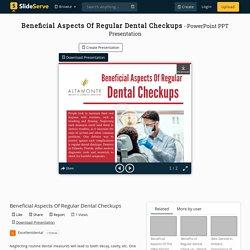Beneficial Aspects Of Regular Dental Checkups