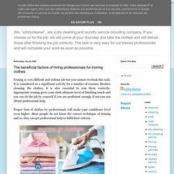 The beneficial factors of hiring professionals for ironing clothes