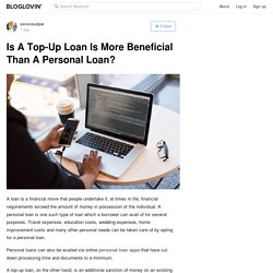 Is A Top-Up Loan Is More Beneficial Than A Personal Loan?
