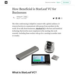 How Beneficial is StarLeaf VC for Businesses - Intology 57 - Medium