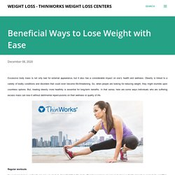 Beneficial Ways to Lose Weight with Ease