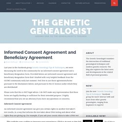 Informed Consent Agreement and Beneficiary Agreement - The Genetic Genealogist