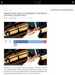 Beneficiary Role of Property Lawyer in The Real Estate Field - Localbusiness AUS