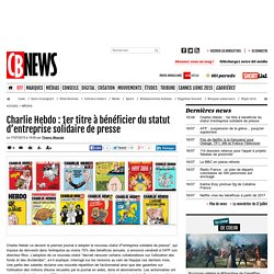 Charlie Hebdo : 1er titre à bénéficier du statut d'entreprise solidaire de presse