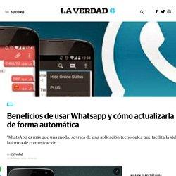Beneficios de usar Whatsapp y cómo actualizarla de forma automática