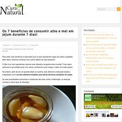 Os 7 benefícios de consumir alho e mel em jejum durante 7 dias!