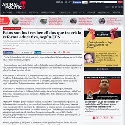 Estos son los tres beneficios que traerá la reforma educativa, según EPN