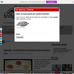 NUTRICIÓN/ LOS BENEFICIOS DE LOS FRUTOS SECOS NATURALES. - FITFOODMARKET