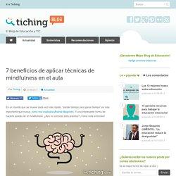7 beneficios de aplicar técnicas de mindfulness en el aula