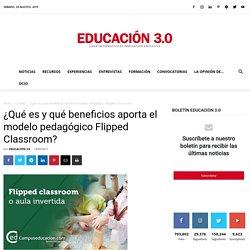 ¿Qué es y qué beneficios aporta el modelo pedagógico Flipped Classroom?