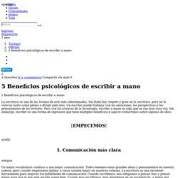 5 Beneficios psicológicos de escribir a mano