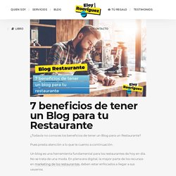 ▷ 7 Beneficios de tener un Blog para tu Restaurante en el 2019